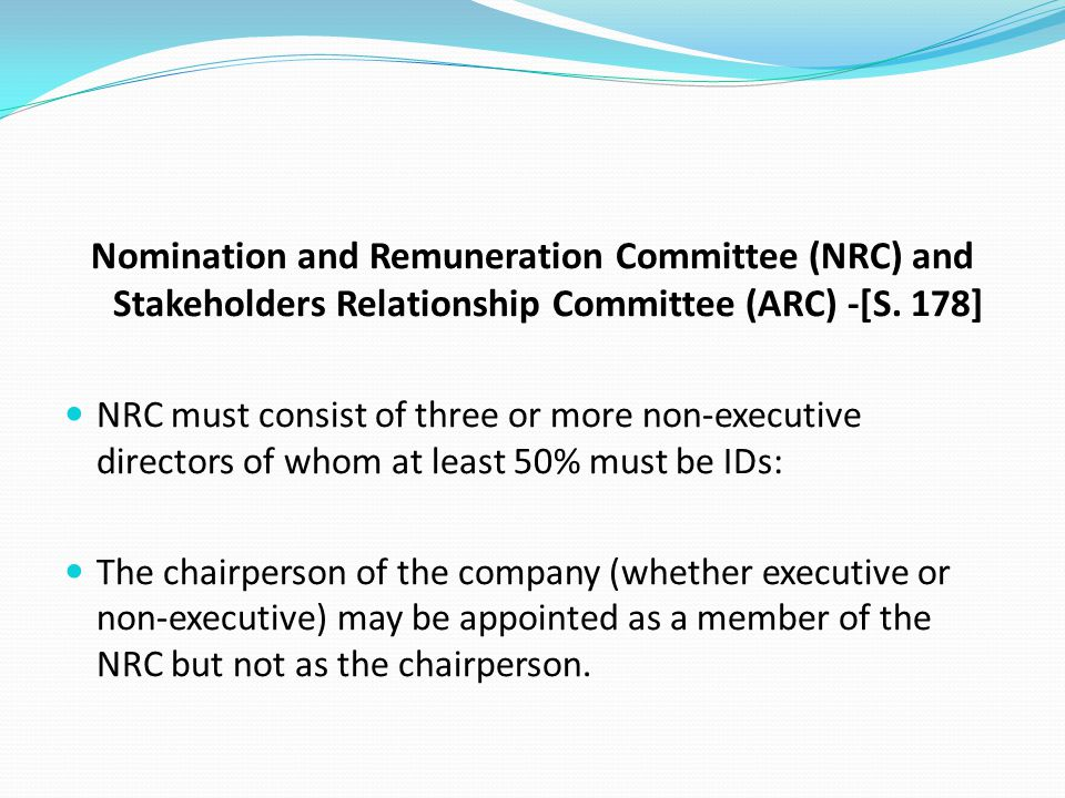 Nomination and Remuneration Committee (NRC) and Stakeholders Relationship Committee (ARC) -[S. 178]